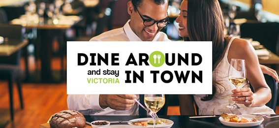 Dine around Stay in Town 2018 Victoria, BC
